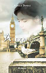 Alexander (Passions Londoniennes t. 1)