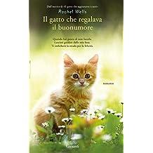 Il gatto che regalava il buonumore (Italian Edition)