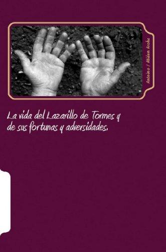 La vida del Lazarillo de Tormes: y de sus fortunas y adversidades, 1554 (Texto completo)(Anotado) por Autor Anónimo
