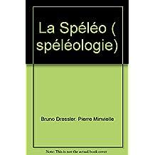 La Spéléo ( spéléologie)