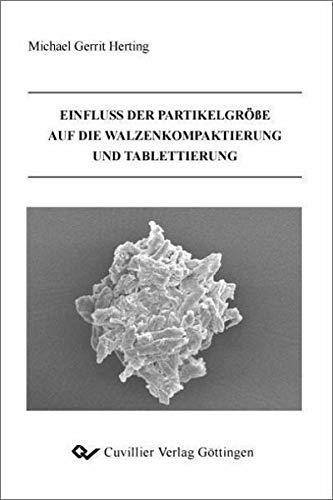 Einfluss der Partikelgröße auf die Walzenkompaktierung und Tablettierung