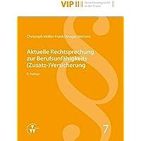 Aktuelle Rechtsprechung zur Berufsunfähigkeits-(Zusatz-)Versicherung (VIP Versicherungsrecht in der Praxis)