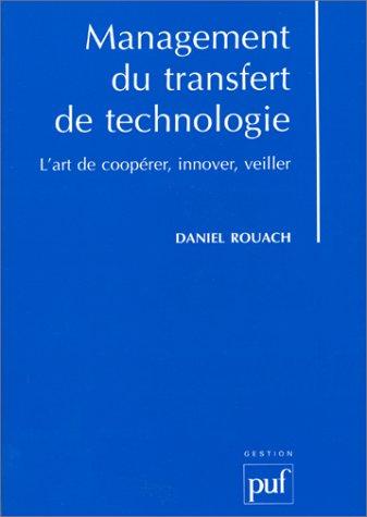 Management du transfert de technologie : L'Art de coopérer, innover, veiller