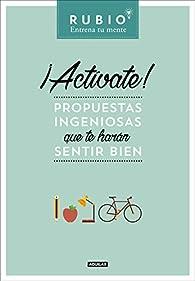 ¡Actívate! Propuestas ingeniosas que te harán sentir bien par Cuadernos Rubio