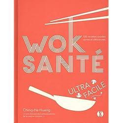 Wok santé ultra-facile : 100 recettes sautées saines et délicieuses