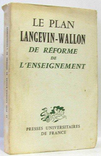 Le Plan Langevin-Wallon de réforme de l'enseignement : Compte rendu du Colloque organisé par le Groupe français d'éducation nouvelle et la Société française de pédagogie à Paris, 25-26 mai 1963