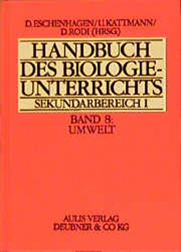 Handbuch des Biologieunterrichts. Sekundarstufe I / Umwelt: Umweltbeziehungen - Ökosysteme - Umweltschutz