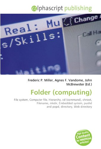 Folder (computing): File system, Computer file, Hierarchy, cd (command), chroot, Filename, mkdir, Embedded system, pushd and popd, directory, Web directory