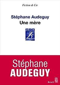 Une mère par Stéphane Audeguy