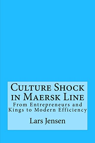 culture-shock-in-maersk-line-from-entrepreneurs-and-kings-to-modern-efficiency-english-edition