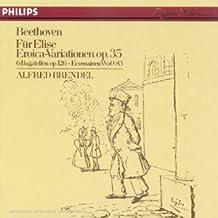 Lettre à Elise, 6 Bagatelles op. 126, Eroica-Variationen Op. 35, 6 Ecossaises WoO 83