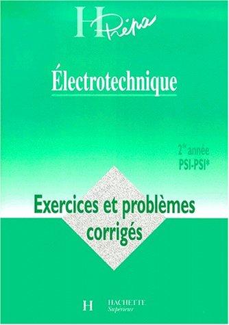 Electrotechnique 2ème année PSI-PSI*. Exercices et problèmes corrigés par Collectif