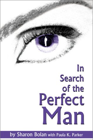 In Search of the Perfect Man