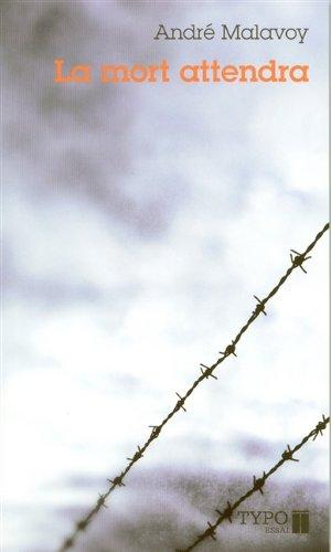 La Mort Attendra : Souvenirs de Guerre S...