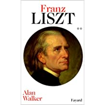 FRANZ LISZT. Tome 2, Les dernières années 1861-1886