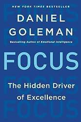 Focus: The Hidden Driver of Excellence by Goleman, Daniel (2014) Mass Market Paperback