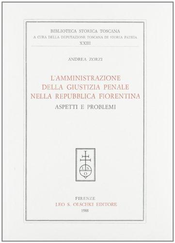 L'amministrazione della giustizia penale nella Repubblica fiorentina. Aspetti e problemi