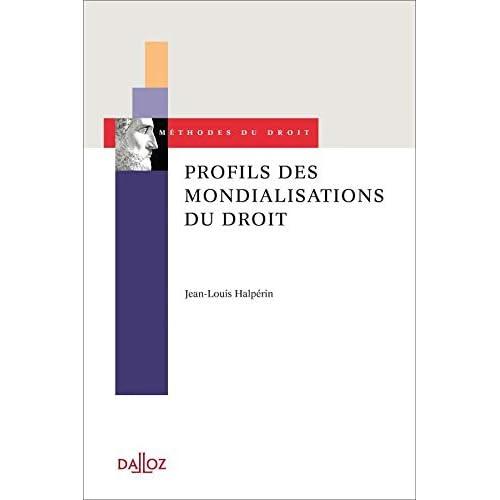 Profils des mondialisations du droit - 1ère édition: Méthodes du droit