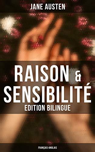 Couverture du livre Raison & Sensibilité (Edition bilingue: français-anglais)