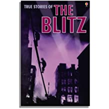 True Stories of the Blitz (Usborne True Stories)