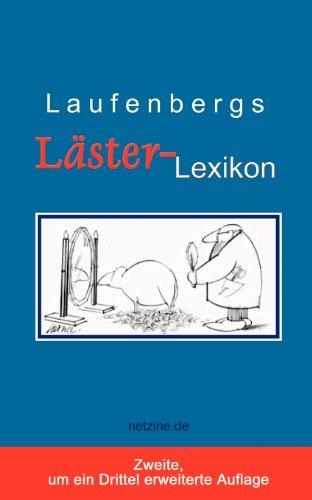 Laufenbergs Läster-Lexikon: Die Innenansicht der Begriffe