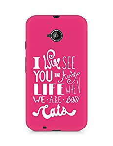 AMEZ i will see you in another life Back Cover For Motorola Moto E2