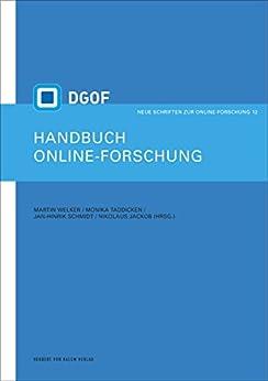Handbuch Online-Forschung: Sozialwissenschaftliche Datengewinnung und -auswertung in digitalen Netzen (Neue Schriften zur Online-Forschung 12)