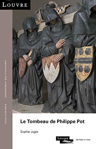 Le Tombeau de Philippe Pot par Sophie Jugie.