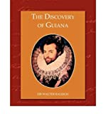 [( The Discovery of Guiana )] [by: Sir Walter Raleigh] [Mar-2008]