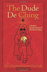 The Dude De Ching: (Old Version)