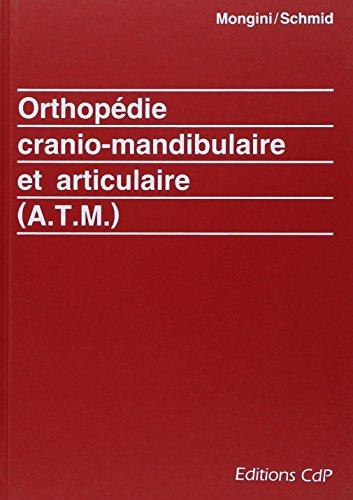 Orthopédie cranio-mandibulaire et articulaire (A.T.M.)