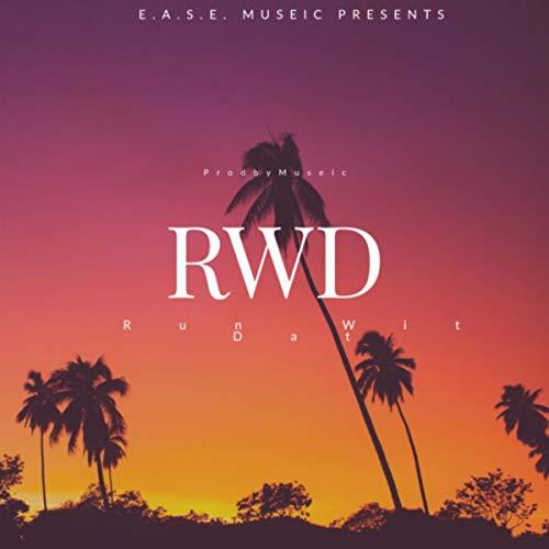 RWD (Run Wit Dat) [Explicit]