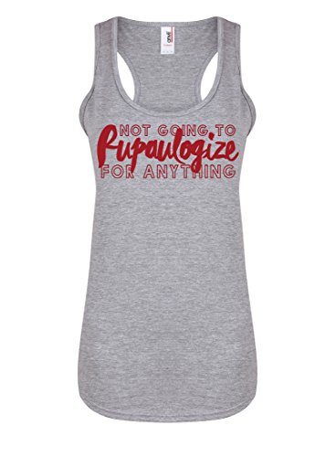 Womens Slogan Racerback Vest Top Not Going to Rupaulogize for Anything Light Grey Medium with Red