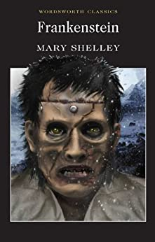 Frankenstein (Wordsworth Classics) by [Shelley, Mary, Jansson, Siv, Carabine, Keith]