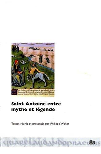 Saint Antoine entre mythe et légende (Moyen Âge européen) par Collectif
