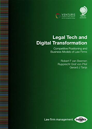 Legal Tech and Digital Transformation: Competitive Positioning and Business Models of Law Firms por Rupprecht Graf von Pfeil