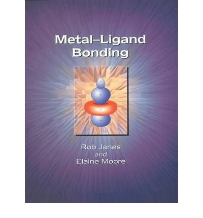 [(Metal-Ligand Bonding)] [Author: E.A. Moore] published on (January, 2004)