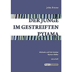 Der Junge im gestreiften Pyjama - John Boyne: Unterrichtsmaterialien, Interpretationshilfe, Kopiervorlagen, Lösungen