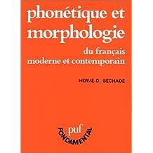 Phonétique et morphologie du français moderne et contemporain