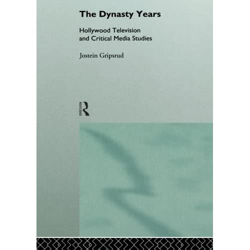 The Dynasty Years: Hollywood Television and Critical Media Studies (Comedia) by Jostein Gripsrud (1995-03-02)