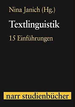 Textlinguistik: 15 Einführungen (narr studienbücher)