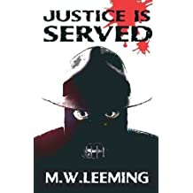 Justice is Served by M.W. Leeming (2016-05-31)