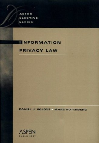 Information Privacy Law (Aspen Elective Series)