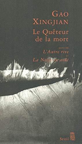 Le Quêteur de la mort, suivi de L'Autre rive et La Neige en août