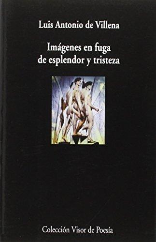 Imágenes En Fuga De Esplendor Y Tristeza (visor de Poesía)