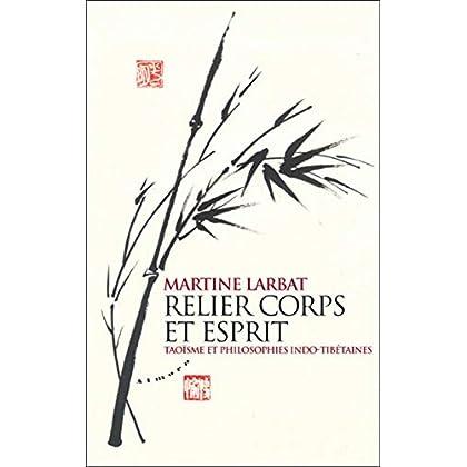 Relier corps et esprit - Taoïsme et philosophies indo-tibétaines