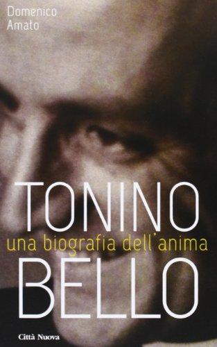 Tonino Bello. Una biografia dell'anima