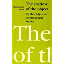 Shadow of the Object: Psychoanalysis of the Unthought Known
