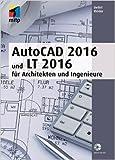 AutoCAD 2016 und LT 2016 (mitp Professional): fŸr Architekten und Ingenieure ( 29. Mai 2015 )