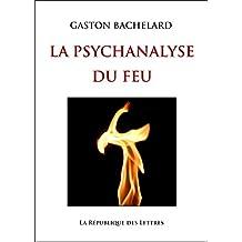 La Psychanalyse du feu (Folio Essais)